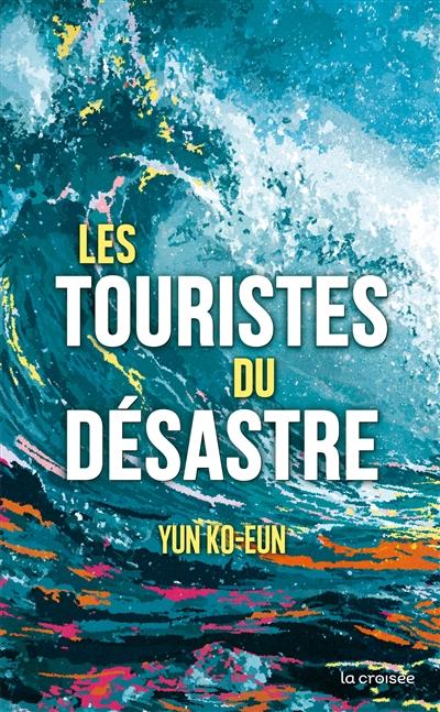 Couverture du livre Les touristes du désastre